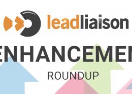 Lead Liaison Enhancement Roundup